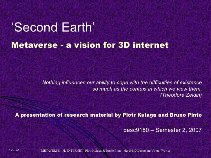 'Second Earth' Metaverse - a vision for 3D internet              Nothing influences our ability to cope with the difficult...