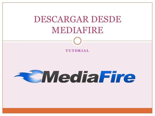 DESCARGAR DESDE   MEDIAFIRE     TUTORIAL