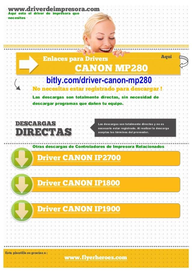 www.driverdeimpresora.com No necesitas estar registrado para descargar ! Enlaces para Drivers CANON MP280 Las descargas so...