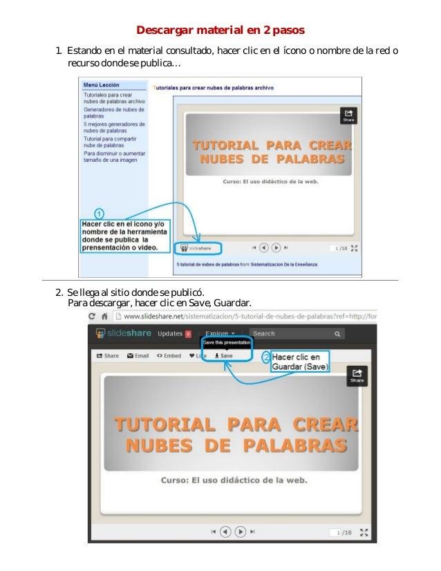 Descargar material en 2 pasos 1. Estando en el material consultado, hacer clic en el ícono o nombre de la red o recurso do...