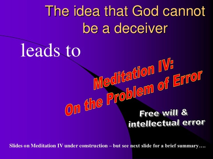 descartes free will essay Essay on descartes' meditations what is the role of the malicious demon in meditation 1 the answer to this question depends significantly on the interpretation of.