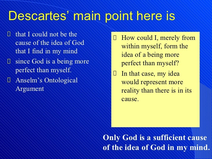 an analysis of the ontological argument for gods existence by descartes - descartes' meditations ontological argument descartes's fifth meditation argument for god's existence relies on an untenable notion that existence is a perfection and that it can be predicated of god.