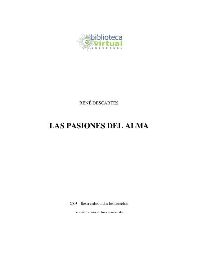 RENÉ DESCARTES  LAS PASIONES DEL ALMA  2003 - Reservados todos los derechos Permitido el uso sin fines comerciales