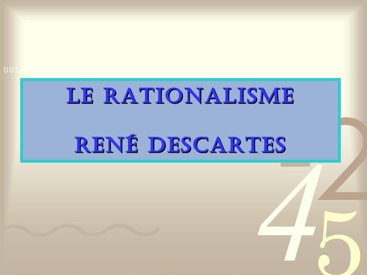 Le Rationalisme René Descartes