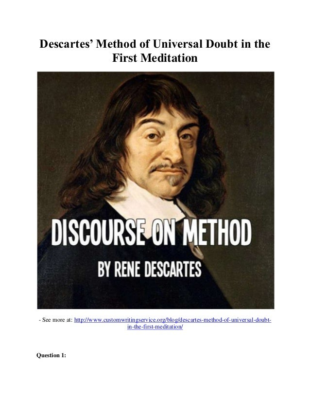 essay on descartes meditations on first philosophy Pathways (essays) tony bellotti  descartes' method of doubt  in this essay i will assess descartes's employment of his method of doubt, as presented in his meditations on the first philosophy [descartes 1641].