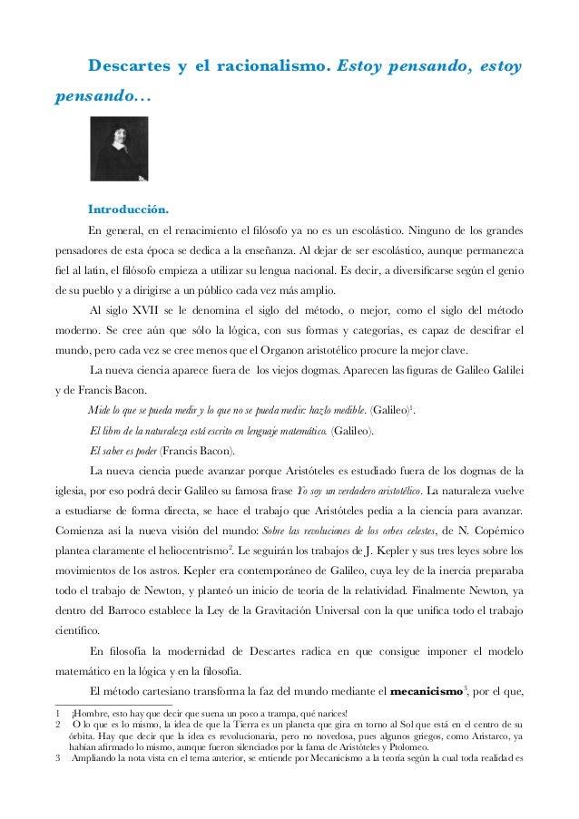 Descartes y el racionalismo. Estoy pensando, estoy pensando... Introducción. En general, en el renacimiento el flósofo ya ...