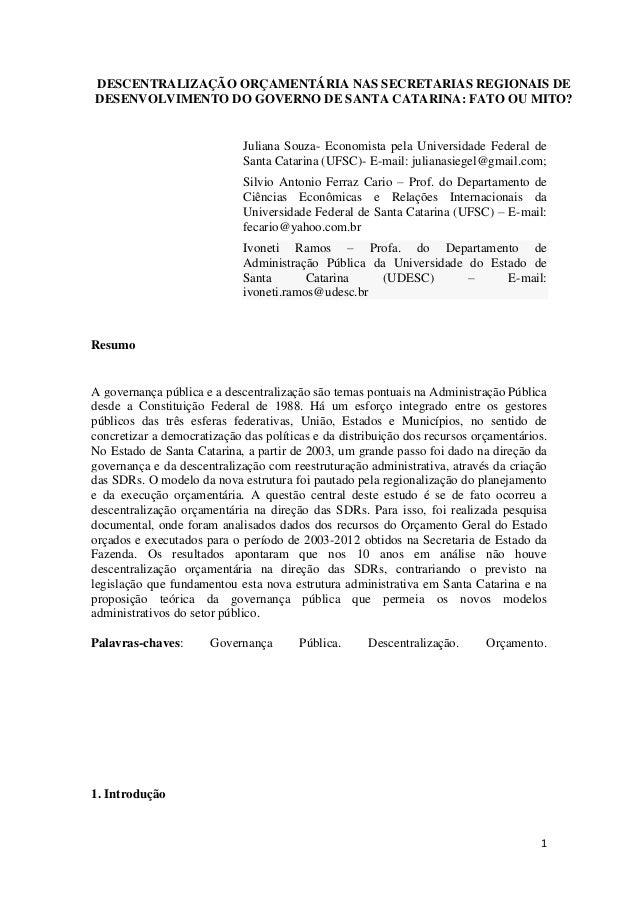 DESCENTRALIZAÇÃO ORÇAMENTÁRIA NAS SECRETARIAS REGIONAIS DE DESENVOLVIMENTO DO GOVERNO DE SANTA CATARINA: FATO OU MITO?  Ju...
