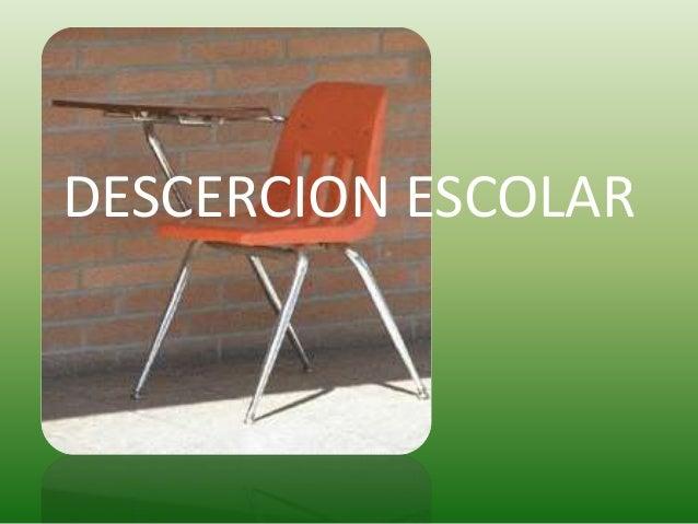 DESCERCION ESCOLAR