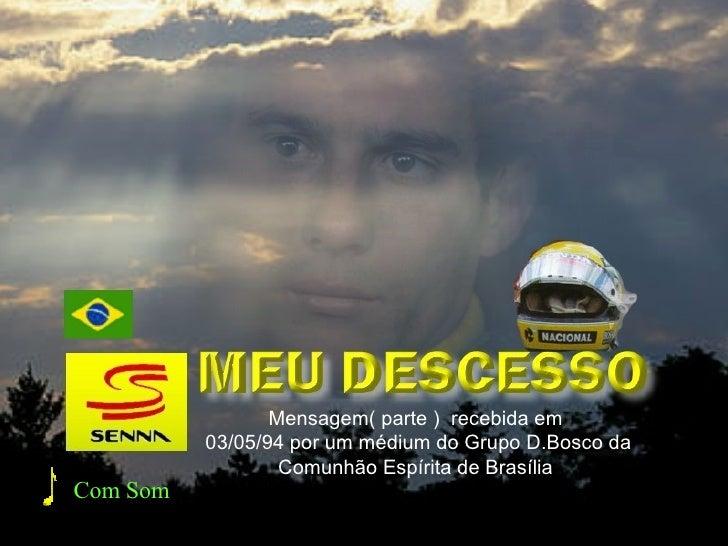 Mensagem( parte )  recebida em  03/05/94 por um médium do Grupo D.Bosco da Comunhão Espírita de Brasília Com Som