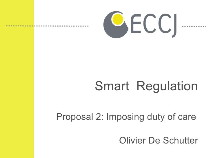 Smart  Regulation Proposal 2: Imposing duty of care Olivier De Schutter