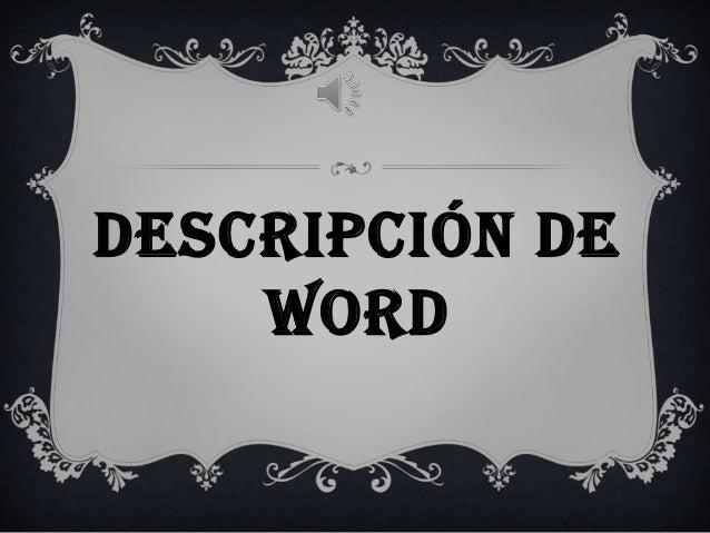 DESCRIPCIÓN DE    WORD
