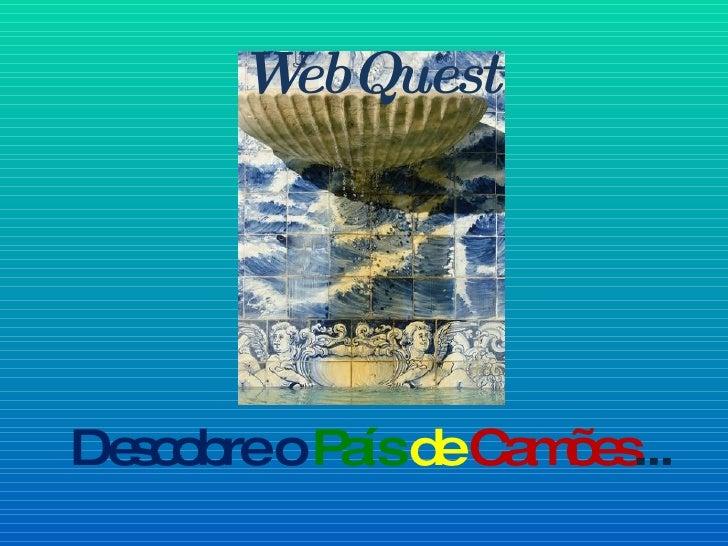 Descobre o  País   de   Camões ... WebQuest