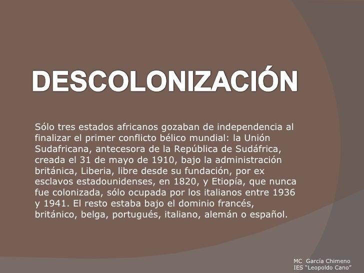 """MC  García Chimeno IES """"Leopoldo Cano"""" Sólo tres estados africanos gozaban de independencia al finalizar el primer conflic..."""