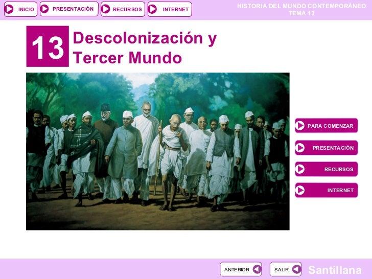 13 Descolonización y Tercer Mundo PARA COMENZAR PRESENTACIÓN RECURSOS INTERNET
