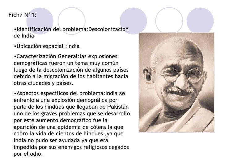 Ficha N°1: <ul><li>Identificación del problema:Descolonizacion de India </li></ul><ul><li>Ubicación espacial :India </li><...