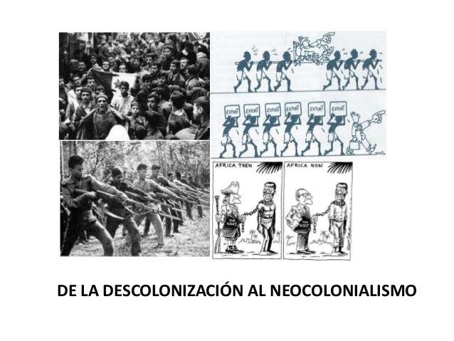 De la descolonización al neocolonialismo
