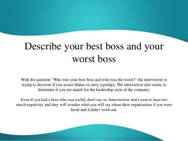 the best and worst of my boss essay My worst job - and what it taught me it turned out to be the worst job of my life my job was largely to perform menial tasks in a plant research lab sure, we all want a strong relationship with our boss.