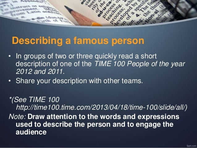 http://image.slidesharecdn.com/describingafamousoutstandingperson-140414200811-phpapp02/95/writing-an-effective-essay-or-speech-about-an-outstanding-or-a-famous-person-a-guide-for-speaking-and-writing-exercises-on-speaking-and-writing-16-638.jpg?cb=1397546377