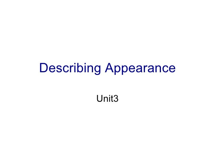 Describing Appearance Unit3