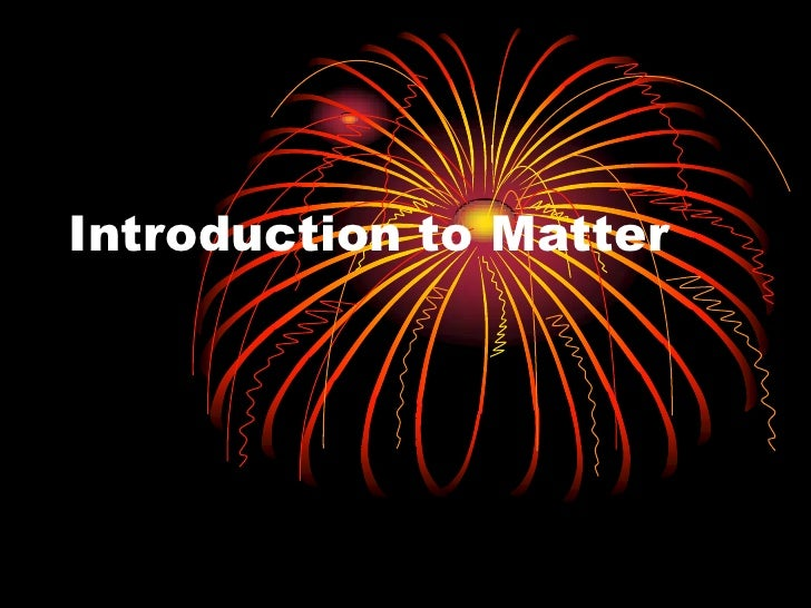 Introduction to Matter<br />