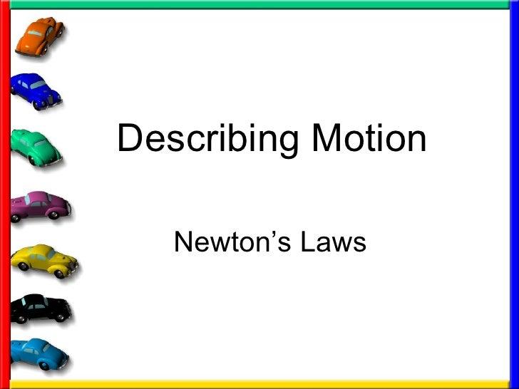 Describing Motion Newton's Laws