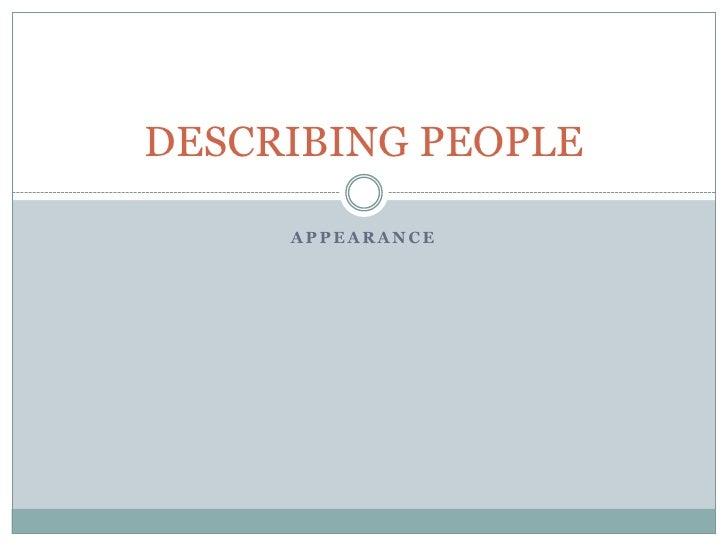 Appearance<br />DESCRIBING PEOPLE<br />