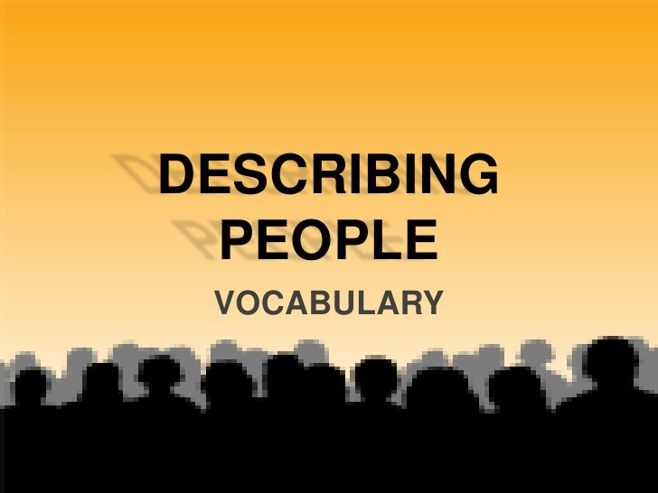 DESCRIBING PEOPLE 1