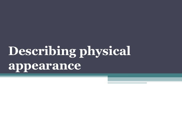 Describing physicalappearance
