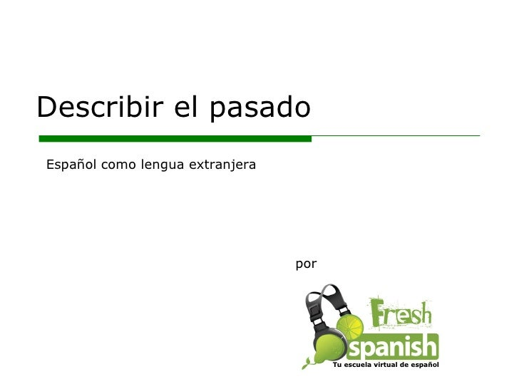 Learn Spanish with Fresh Spanish: Describir el pasado
