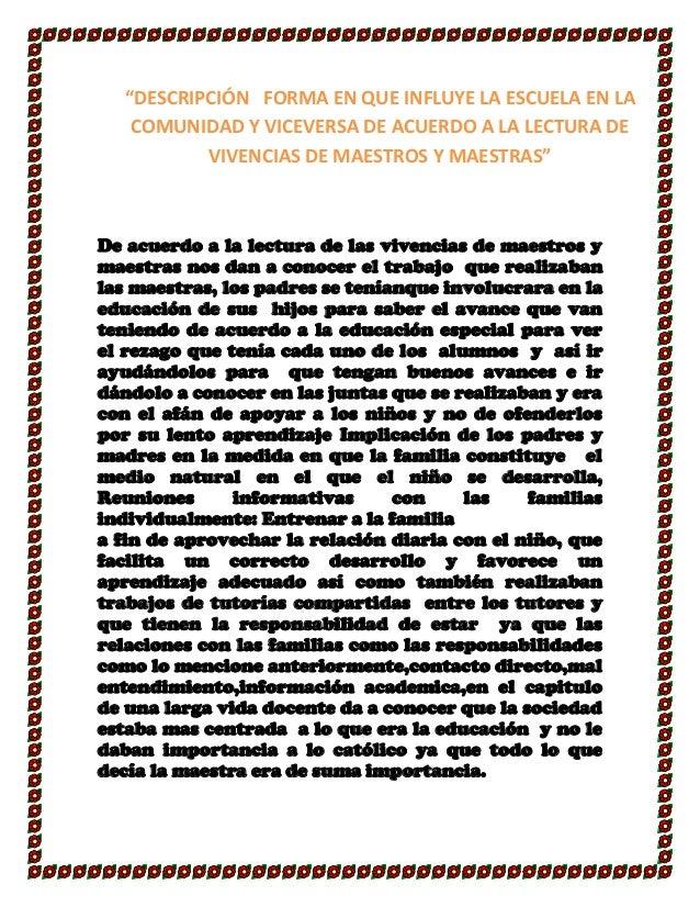 """""""DESCRIPCIÓN FORMA EN QUE INFLUYE LA ESCUELA EN LA COMUNIDAD Y VICEVERSA DE ACUERDO A LA LECTURA DE VIVENCIAS DE MAESTROS ..."""