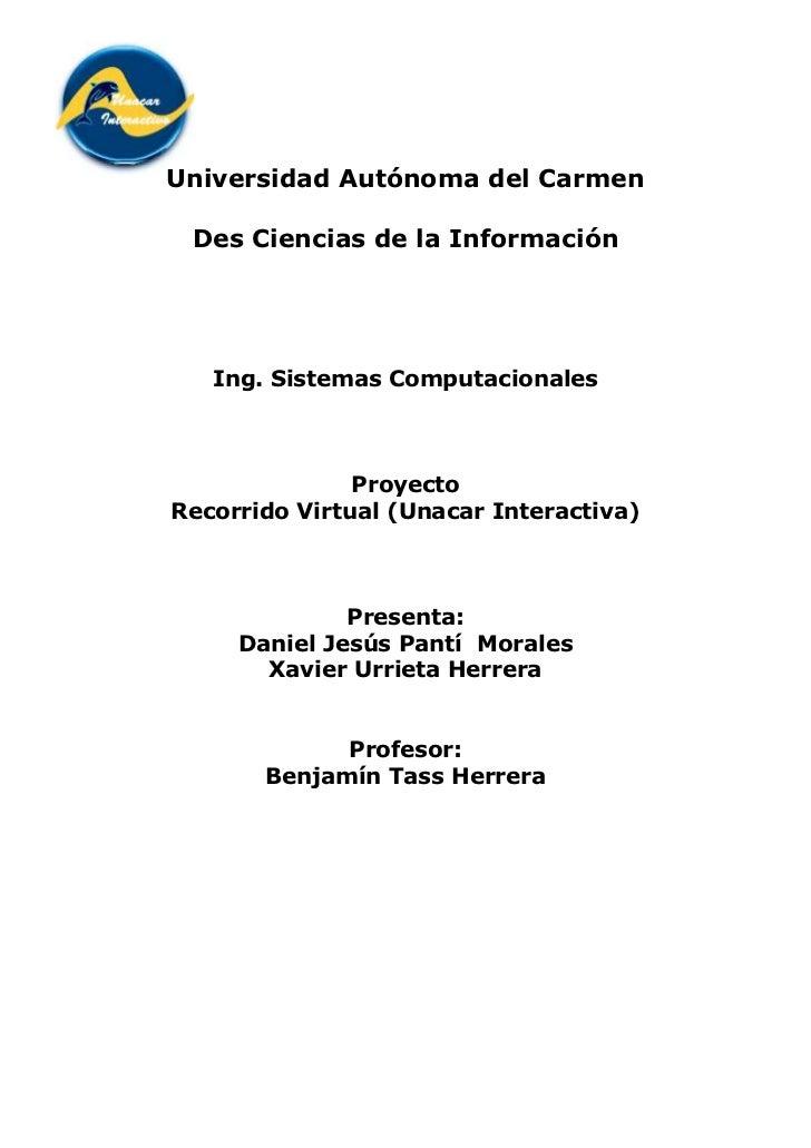 Universidad Autónoma del Carmen Des Ciencias de la Información   Ing. Sistemas Computacionales               ProyectoRecor...