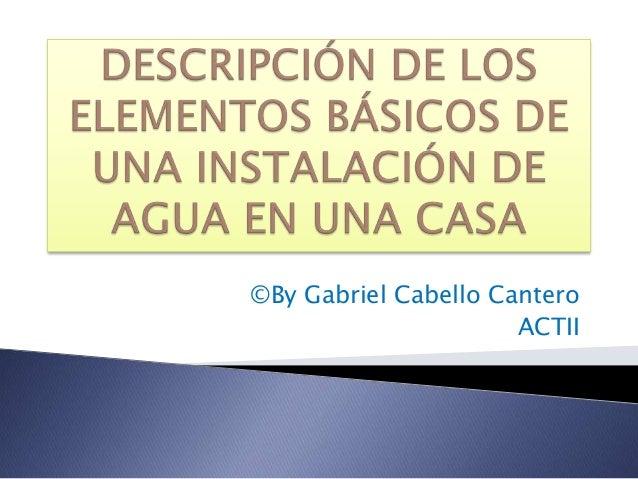 ©By Gabriel Cabello Cantero                      ACTII