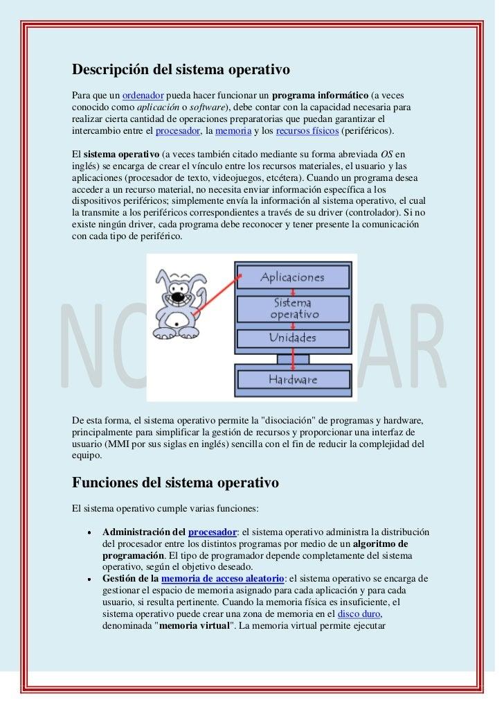 Descripción del sistema operativo<br />Para que un ordenador pueda hacer funcionar un programa informático (a veces conoci...