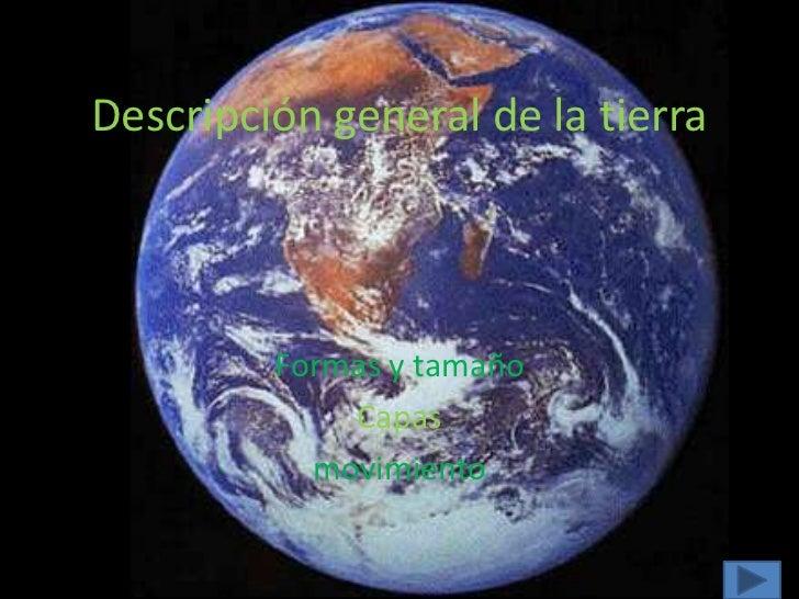 Descripción general de la tierra <br />Formas y tamaño<br />Capas<br />movimiento<br />