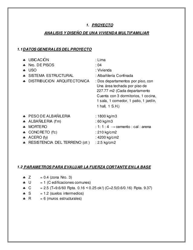1. PROYECTO  ANALISIS Y DISEÑO DE UNA VIVIENDA MULTIFAMILIAR  1.1 DATOS GENERALES DEL PROYECTO   UBICACIÓN : Lima   Nro....