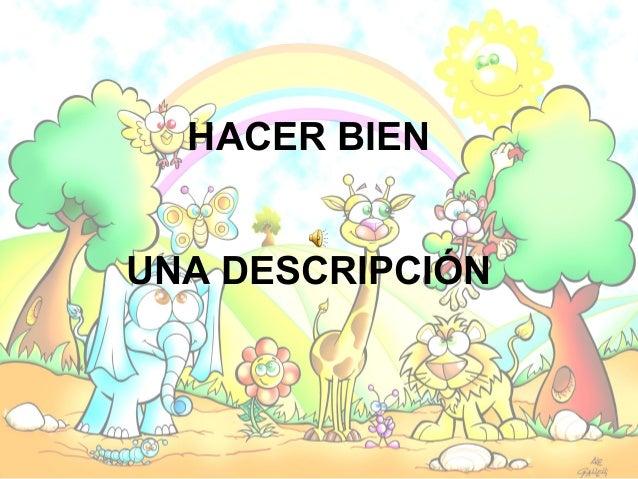 HACER BIENUNA DESCRIPCIÓN
