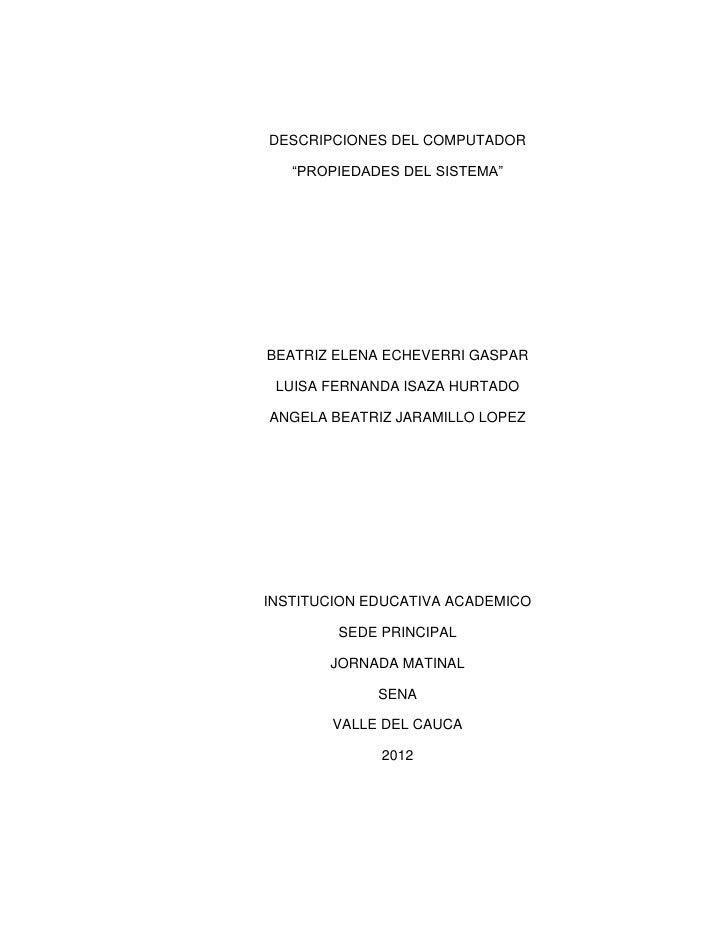 """DESCRIPCIONES DEL COMPUTADOR   """"PROPIEDADES DEL SISTEMA""""BEATRIZ ELENA ECHEVERRI GASPAR LUISA FERNANDA ISAZA HURTADOANGELA ..."""