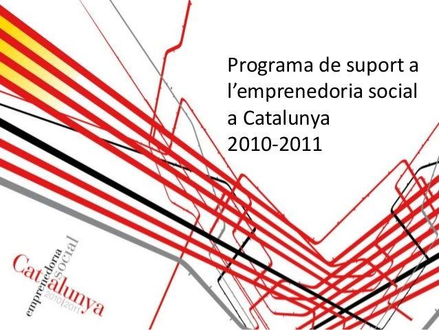 Programa de suport a l'emprenedoria social a Catalunya 2010-2011