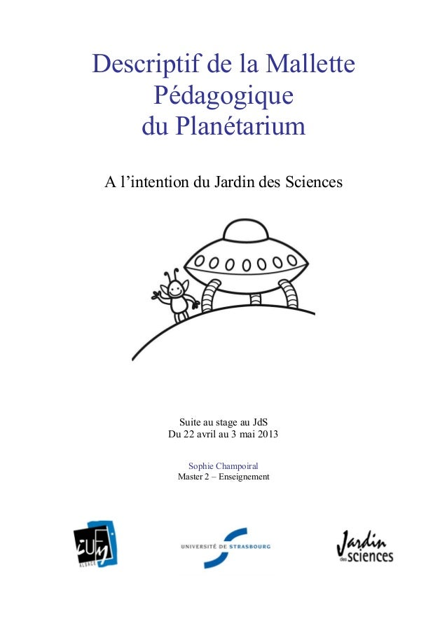 Descriptif de la Mallette Pédagogique du Planétarium A l'intention du Jardin des Sciences Suite au stage au JdS Du 22 avri...