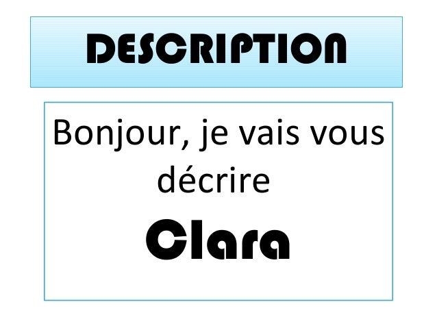 DESCRIPTION Bonjour, je vais vous décrire Clara