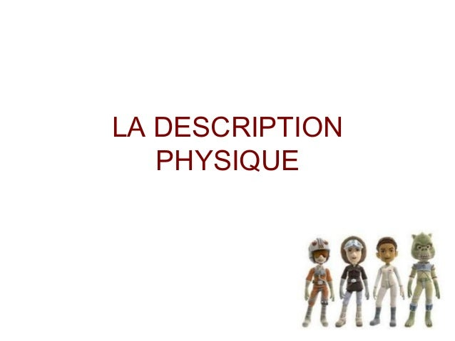 LA DESCRIPTION PHYSIQUE