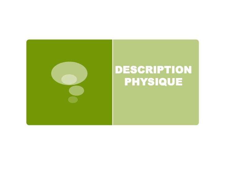 DESCRIPTION PHYSIQUE <br />
