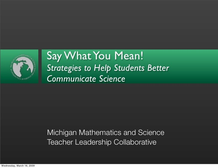 Say What You Mean!                             Strategies to Help Students Better                             Communicate ...