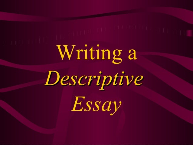 descriptive essay writing tools Descriptive essay writing tools i always recommend that people take their doctors advice rather than something they read on the web essays on different types of music.