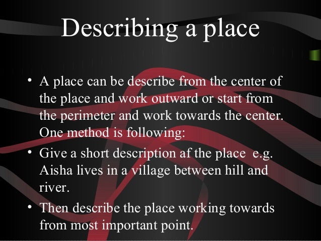 description essay place Have you made up your mind to write a descriptive essay about a place don't forget to read this helpful guide.
