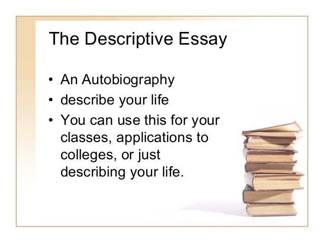 descriptive essay with author Format of descriptive essays the subject or object of descriptive essay is further explored and explained in detail in the body of the essay the author can.