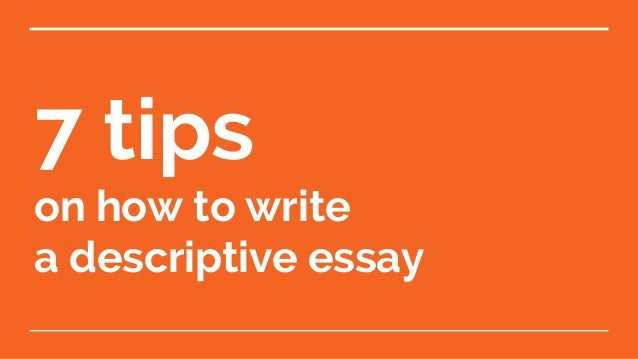 how to write descriptive essays Descriptive essays are assigned to upper class high school students and first year college students to teach them how make their readers share the students' feelings about a subject a good essay must paint a picture for the reader and also convey a deeper meaning or mood a strong conclusion to a .