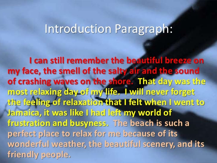 descriptive essay example of the beach Descriptive essay #2 summer heather riede everyone has a comfortable place to escape to for relaxation they go there when they need to be alone and not with people to disturb them.