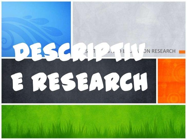 STATISTICS AND EDUCATION RESEARCH<br />DESCRIPTIVE RESEARCH<br />
