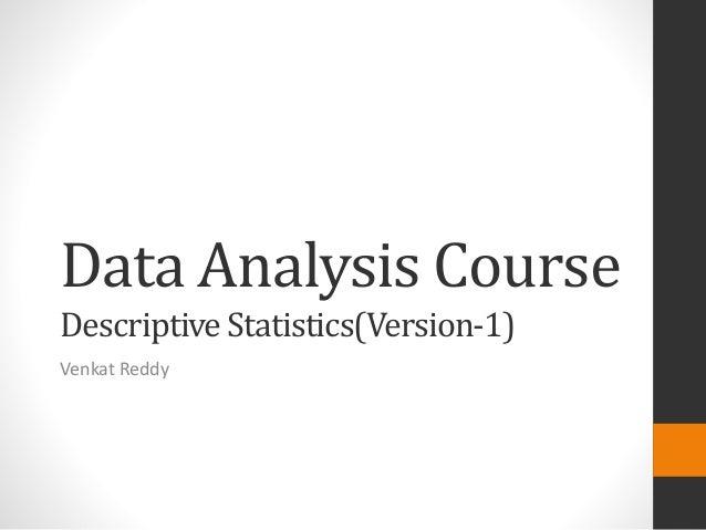 Data Analysis CourseDescriptive Statistics(Version-1)Venkat Reddy